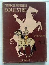 PERFECTIONNEMENT EQUESTRE CADRE NOIR SAUMUR LICART CHEVAL LIVRE ILLUSTRE HORSE