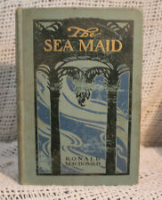 Rare old antique first edition THE SEA MAID Ronald Macdonald Henry Holt 1906