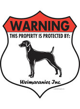 "Warning! Weimaraner - Property Protected Aluminum Dog Sign - 7"" x 8"" (Badge)"