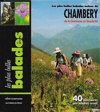 LES PLUS BELLES BALADES AUTOUR DE CHAMBERY / 40 ITINERAIRES POUR BALADEURS