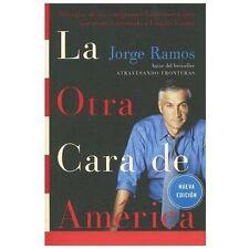 La Otra Cara de America : Historias de los Immigrantes Latinoamericanos Que...