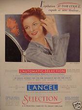 PUBLICITÉ 1947 LANCEL L'ÉPILATION AUTOMATIQUE RAPIDE SANS DOULEUR - ADVERTISING