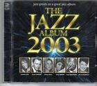 (FD771) The Jazz Album 2003, 36 tracks various artists - 2002 CD