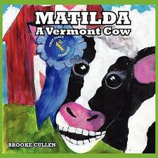 NEW Matilda: A Vermont Cow by Cullen Brooke