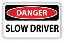 "Danger Slow Driver Sign Warning Car Bumper Sticker Decal 6"" x 4"""