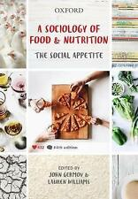 A Sociology of Food and Nutrition: The Social Appetite by John Germov, Lauren...