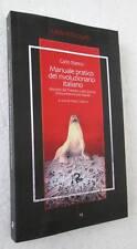 Bianco MANUALE PRATICO DEL RIVOLUZIONARIO ITALIANO Trattato Guerra Insurrezione