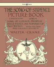 The Song of Sixpence Picture Book - Containing , Crane, Walter,,