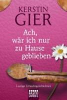 (Very Good)-Ach, War Ich NUR Zu Hause Geblieben (Paperback)-Gier, Kerstin-340427