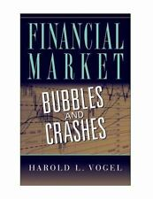 Financial Market Bubbles And Crashes: By Harold L. Vogel