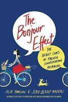 Bonjour Effect : The Secret Codes of French Conversation Revealed: By Barlow,...
