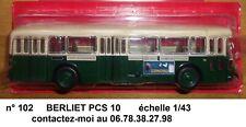 n° 102 BERLIET PCS 10  RATP  année 1960  Autobus et Autocar du Monde 1/43 Neuf