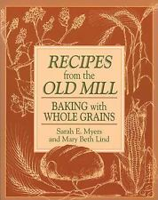 Recipes from the Old Mill: Baking with Whole Grains-ExLibrary