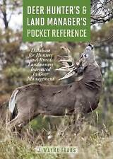 Deer Hunter's & Land Manager's Pocket Reference: A Database for Hunters and Rura