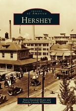 Images of America: Hershey : Pennsylvania by Mary Houts, Pamela Whitenack and M.