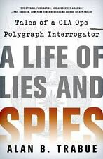 A Life of Lies and Spies: Tales of a CIA Covert Ops Polygraph-ExLibrary
