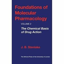 Foundations of Molecular Pharmacology. The Athlone Press. 2000., Very Good Books