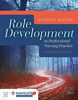 Role Development in Professional Nursing Practice by Masters, Kathleen