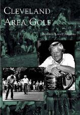 Cleveland Area Golf [Images of Sports] [OH] [Arcadia Publishing]