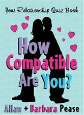 How Compatible Are You?: Your Relationship Quizbook-Allan Pease, Barbara Pease
