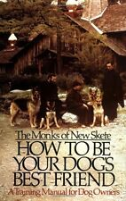 How to Be Your Dogs Best Friend: A Training Manual for Dog Owners by New Skete