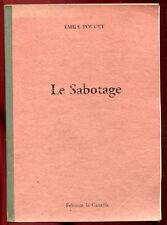 ANARCHISME. EMILE POUGET: LE SABOTAGE. EDITIONS LA CANAILLE. ANNEES 60/70.