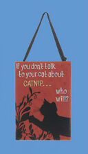 """KSA WOODEN CAT PLAQUE ORNAMENT """"IF YOU DON""""T TALK TO YOUR CAT ABOUT CATNIP..."""""""