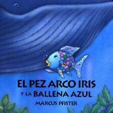 El pez arco iris y la ballena azul Spanish Edition