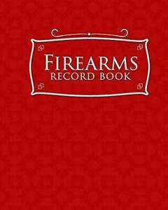 Firearms Record Book: Gun Inventory Log Book FFL Insurance Book Gun Catalog Red