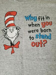 Dr Suess Cat in the Hat T-Shirt Why Fit in...Stand Out Large Gray New w/o tags