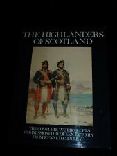The Highlanders Of Scotland Book of Watercolours by Kenneth Macleay