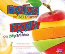 Frutas en MiPlato/Fruits on MyPlate (Que hay en MiPlato?/What's On My Plate?)