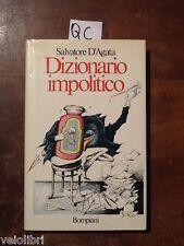 D'AGATA Salvatore - Dizionario impolitico - Bompiani 1996. Prima edizione