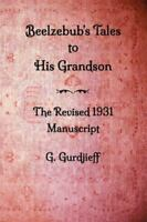 Beelzebub's Tales to His Grandson - The Revised 1931 Manuscript, Like New Use...