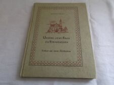 unsere Liebe Frau zu Steinhausen - Roman um einen Kirchenbau - von 1948  /S78