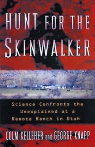 Hunt For The Skinwalker: Science Confronts the Une... by Knapp, George Paperback
