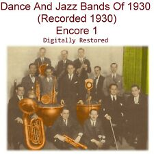 Dance  and Jazz Bands Of 1930 (Recorded 1930) Encore 1 -  New CD
