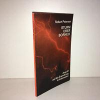 Robert Peterson : Sturm über Borneo Angriff auf die Erweckung in Indonesien 1969