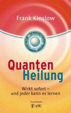 Quantenheilung Wirkt sofort - und jeder kann es lernen Frank Kinslow Taschenbuch
