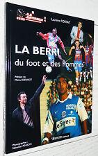 FOOTBALL HISTOIRE DE LA BERRICHONNE DE CHATEAUROUX LBC L. FORTAT 2003 DENISOT