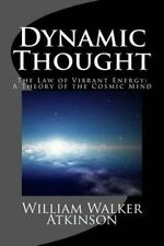 Dynamic Thought Law Vibrant Energy Theory Cosmic by Atkinson William Walker