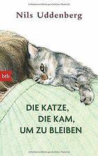Die Katze, die kam, um zu bleiben von Uddenberg, Nils | Buch | Zustand gut