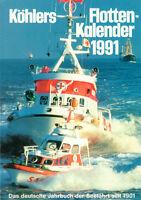 KÖHLERS FLOTTENKALENDER 1991 - Intern. Jahrbuch zur Seefahrt - Schiffe - B5436