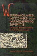 Werewolves, Witches, and Wandering Spirits: Traditional Belief & Folklore in Ea