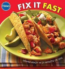Pillsbury Fix It Fast: Dinner Ready in 25 Minutes or Less Pillsbury Editors Har