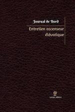 Journal/Carnet de Bord: Entretien Ascenseur élévatique Journal de Bord :...