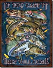 """New listing If You Cast It They Will Come Trout Bass Pike Fishing Novelty Tin Metal Sign 16"""""""