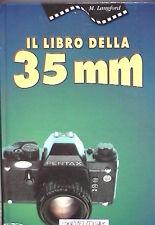 IL LIBRO DELLA 35 MM M Langford FME 1993 Manuale Fotografia Foto Fotoamatore di