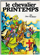 """BD """"LE CHEVALIER PRINTEMPS"""" JEAN TRUBERT (1977) PREFACE FILIPPINI / GLENAT"""