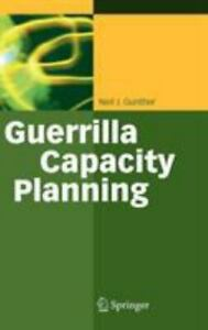 Guerrilla Capacity Planning : A Tactical Approach to Planning for Highly Scalabl
